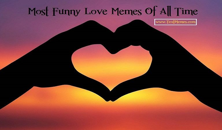Most Funniest Love Meme All Time For Your Partner